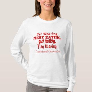 Fur Wearing,, Meat Eating,, Gun Toting,, Flag W... T-Shirt