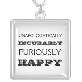 Furiously happy necklace