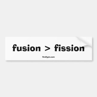 fusion > fission bumper sticker