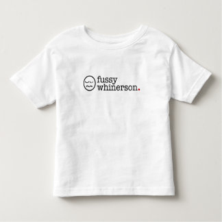 fussy whinerson toddler t-shirt