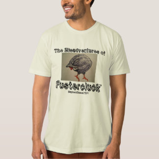 FusterCluck: The Misadventures T-Shirt