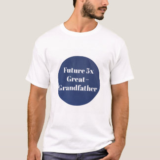Future 5x Great-Grandfather - Genealogist Shirt