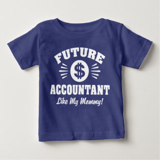 Future Accountant Like My Mommy Baby T-Shirt