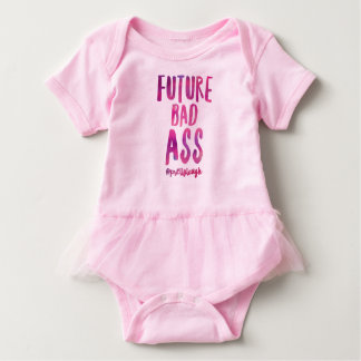 Future Bad A$$ by Pretty Tough Baby Bodysuit