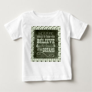 Future Belong, Believe in the Beauty Dreams, Green Baby T-Shirt