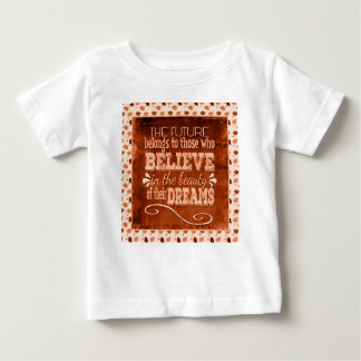 Future Belong, Believe in the Beauty Dreams, Orang Baby T-Shirt