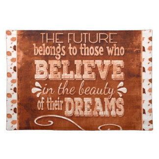 Future Belong, Believe in the Beauty Dreams, Orang Placemat