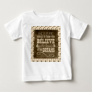 Future Belong, Believe in the Beauty Dreams, Sepia Baby T-Shirt
