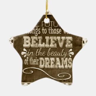 Future Belong, Believe in the Beauty Dreams, Sepia Ceramic Star Ornament