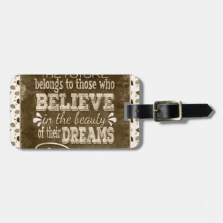 Future Belong, Believe in the Beauty Dreams, Sepia Luggage Tag