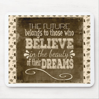 Future Belong, Believe in the Beauty Dreams, Sepia Mouse Pad