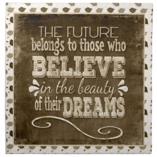 Future Belong, Believe in the Beauty Dreams, Sepia Napkin