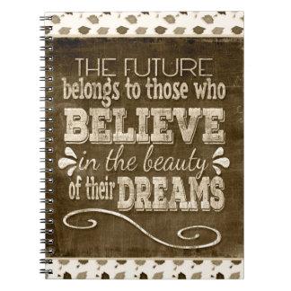 Future Belong, Believe in the Beauty Dreams, Sepia Notebooks