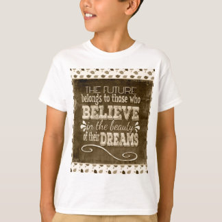 Future Belong, Believe in the Beauty Dreams, Sepia T-Shirt