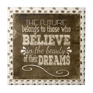 Future Belong, Believe in the Beauty Dreams, Sepia Tile