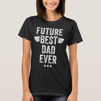 Future best dad ever T-Shirt