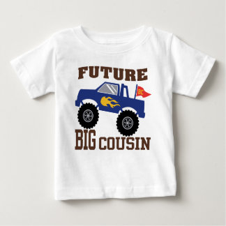 Future Big Cousin Monster Truck Baby T-Shirt