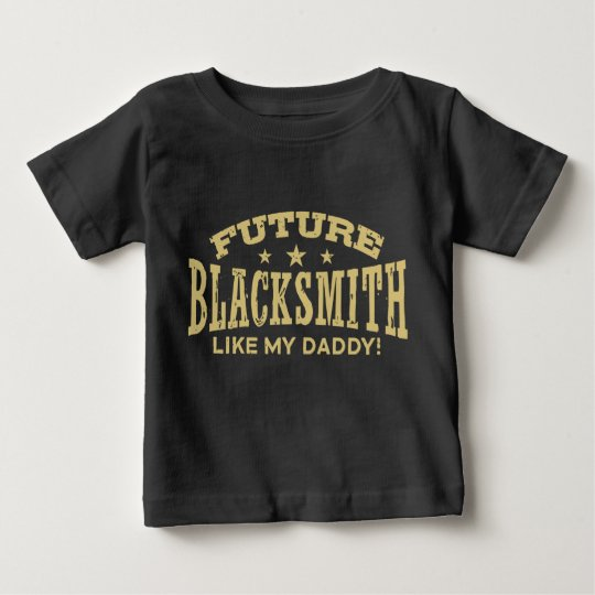 Future Blacksmith Like My Daddy Baby T-Shirt