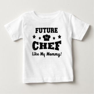 FUTURE CHEF LIKE MY MOMMY! BABY T-Shirt