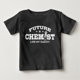 Future Chemist Like My Daddy Baby T-Shirt