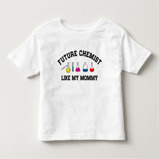 Future Chemist Like My Mommy Toddler T-shirt