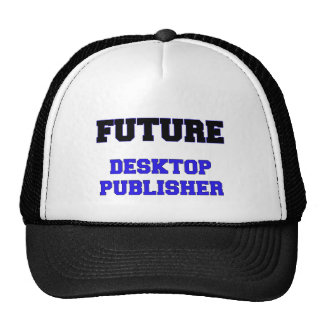 Future Desktop Publisher Hat