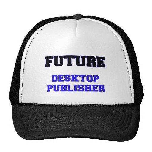 Future Desktop Publisher Hat