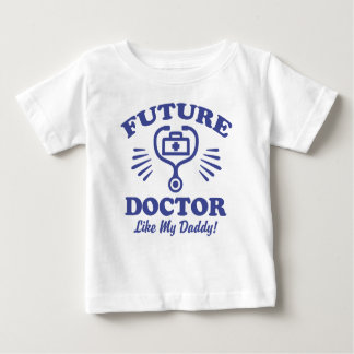Future Doctor Like My Daddy Baby T-Shirt