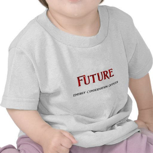Future Energy Conservation Officer Tshirts