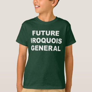 Future Iroquois General T-Shirt
