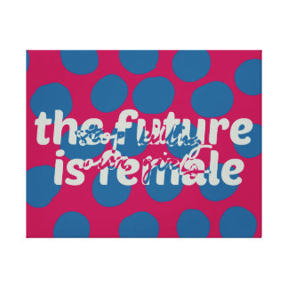 Future Is Female (Stop Killing Our Girls) Canvas