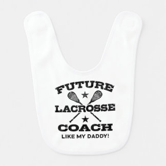 Future Lacrosse Coach Like My Daddy Bib