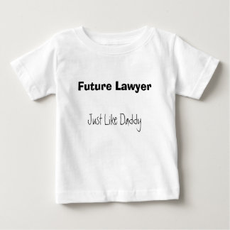 Future Lawyer, Just Like Daddy Baby T-Shirt