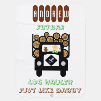 Future Log Hauler Just Like Daddy Baby Blanket
