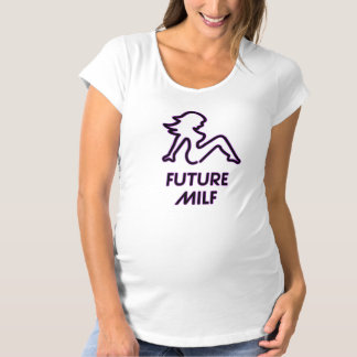 Future MILF Maternity Shirt