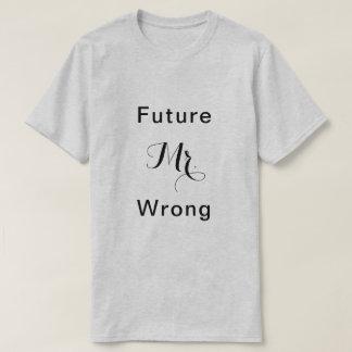 Future Mr. Wrong T-Shirt