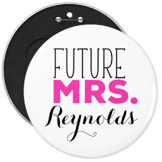 Future Mrs 6 Inch Round Button