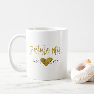 Future Mrs. Gold Foil Bride Coffee or Tea Cup