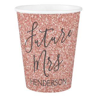 Future Mrs. Rose Gold Blush Pink Sparkle Glitter Paper Cup