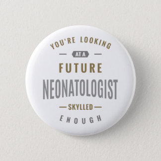 Future Neonatologist Gift ideas 2 Inch Round Button