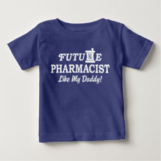 Future Pharmacist Like my Daddy Baby T-Shirt