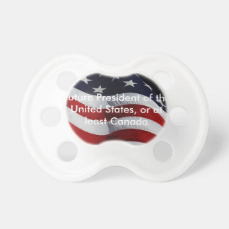 Future President of the USA Baby Pacifier