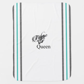 """Future Queen"" Baby Blanket"