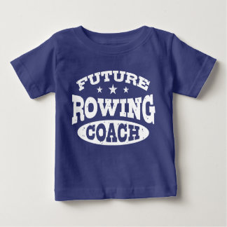 Future Rowing Coach Baby T-Shirt