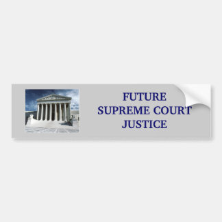 'Future Supreme Court Justice' Bumper Sticker