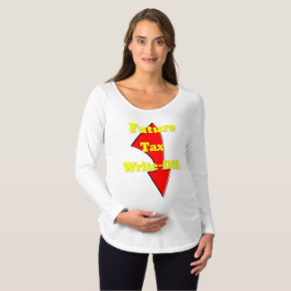 Future Tax Write-Off Maternity Shirt