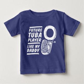 Future Tuba Player Like My Daddy Baby T-Shirt