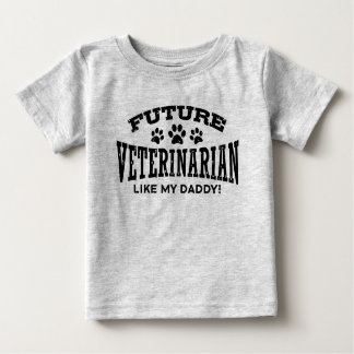 Future Veterinarian Like My Daddy Baby T-Shirt