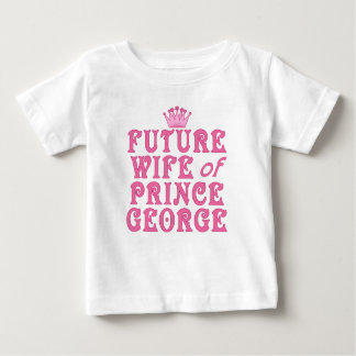 Future Wife of Prince George Baby T-Shirt