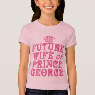 Future Wife of Prince George T-Shirt